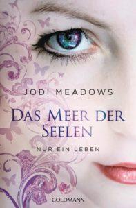 [Rezension] Das Meer der Seelen – Nur ein Leben von Jodi Meadows