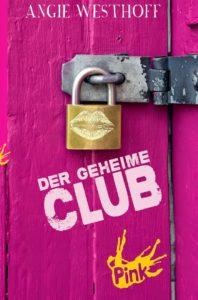[Rezension] Der geheime Club von Angie Westhoff