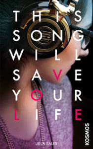 [Rezension] This song will save your life von Leila Sales
