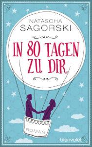 [Rezension] In 80 Tagen zu dir von Natascha Sagorski