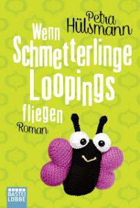 [Rezension] Wenn Schmetterlinge Loopings fliegen – Petra Hülsmann
