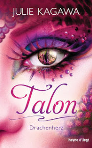 [Rezension] Talon – Drachenherz – Julie Kagawa