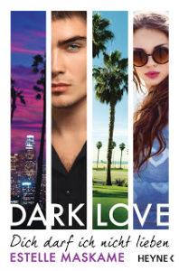 [Rezension] Dark Love – Dich darf ich nicht lieben – Estelle Maskame