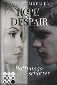[Rezension] Hope & Despair – Hoffnungsschatten – Carina Mueller