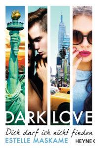 [Rezension] Dark Love – dich darf ich nicht finden – Estelle Maskame