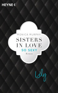 [Rezension] Sisters in Love – so sexy – Lily – Monica Murphy