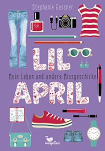 [Rezension] Lil April – Mein Leben und andere Missgeschicke – Stephanie Gessner