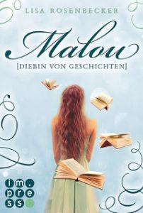 [Rezension] Malou – Diebin von Geschichten – Lisa Rosenbecker