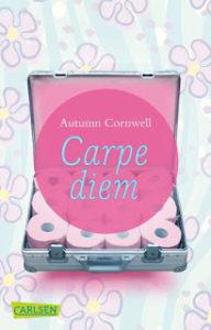 [Rezension] Carpe diem – Autumn Cornwell