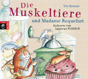 [Hörbuch-Rezension] Die Muskeltiere und Madame Roquefort – Ute Krause