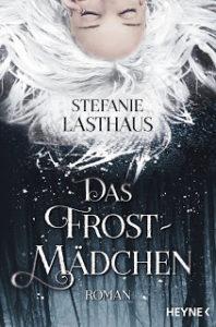 [Rezension] Das Frostmädchen – Stefanie Lasthaus