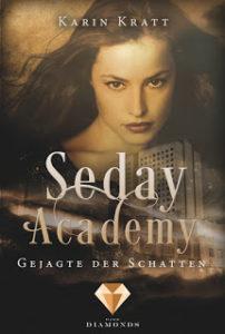 [Rezension] Seday Academy – Gejagte der Schatten – Karin Kratt