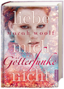 [Rezension] GötterFunke – Liebe mich nicht – Marah Woolf