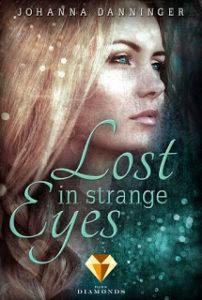 [Rezension] Lost in strange eyes – Johanna Danninger