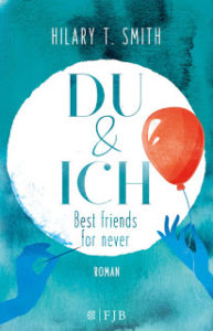 [Rezension] Du & Ich –  Best friends for never – Hilary T. Smith