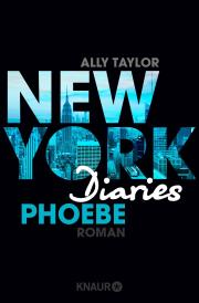 [Rezension] New York Diaries – Phoebe – Ally Taylor