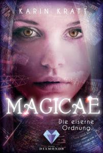 [Rezension] Magicae – Die eiserne Ordnung – Karin Kratt