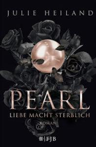 [Rezension] Pearl – Liebe macht sterblich – Julie Heiland