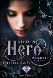 [Rezension] Hidden Hero – Maskierte Gefahr – Veronika Rothe