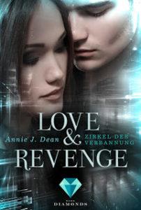 [Rezension] Love & Revenge – Zirkel der Verbannung – Annie J. Dean