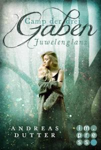 [Rezension] Camp der drei Gaben – Juwelenglanz – Andreas Dutter