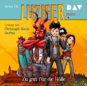 [Hörbuch-Rezension] Luzifer junior – Zu gut für die Hölle