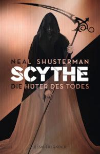 [Rezension] Scythe – Hüter des Todes – Neal Shusterman