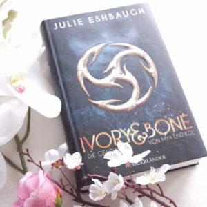 [Rezension] Ivory & Bone – Julie Eshbaugh