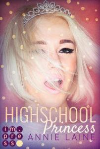 [Rezension] Highschool Princess – Verlobt wider Willen – Annie Laine