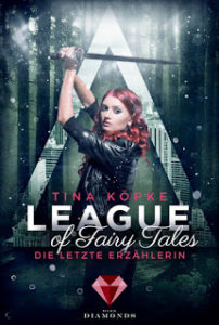[Rezension] League of Fairy Tales – Die letzte Erzählerin – Tina Köpke
