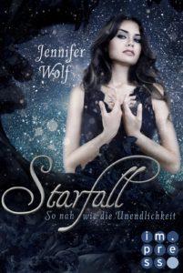 [Rezension] Starfall – So nah wie die Unendlichkeit – Jennifer Wolf