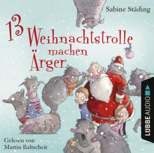 [Hörbuch-Rezension] 13 Weihnachtstrolle machen Ärger – Sabine Städing
