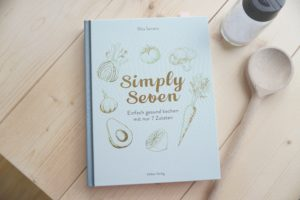 [Buchtipp] Simply Seven – Einfach gesund kochen mit nur 7 Zutaten