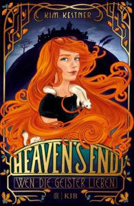 [Rezension] Heaven's End – Wen die Geister lieben – Kim Kestner