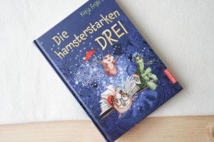 [Rezension] Die hamsterstarken Drei – Schnurstracks ins Abenteuer – Katja Frixe