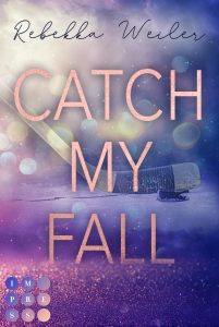 [Rezension] Catch My Fall – Rebekka Weiler