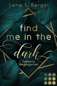 [Rezension] Find Me in the Dark – Lena S. Berger