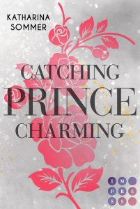 [Rezension] Catching Prince Charming – Katharina Sommer