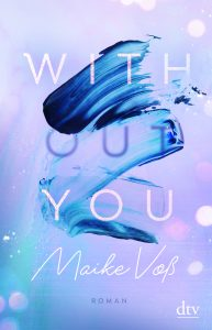 [Rezension] With(out) You – Maike Voß