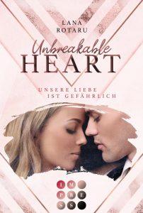 [Rezension] Unbreakble Heart – Unsere Liebe ist gefährlich – Lana Rotaru