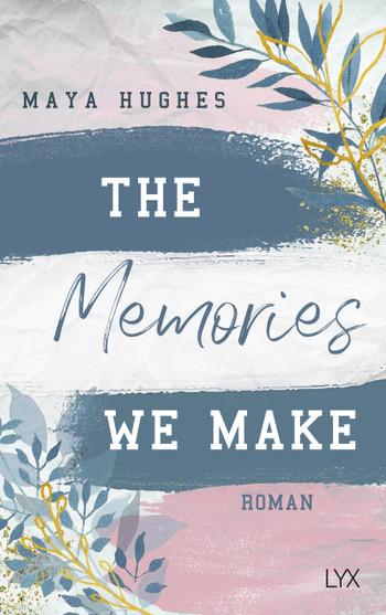 [Rezension] The Memories We Make – Maya Hughes